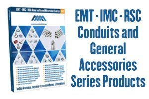 EMT-IMC-RSC Conduit and General Accessories Series